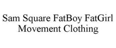 SAM SQUARE FATBOY FATGIRL MOVEMENT CLOTHING