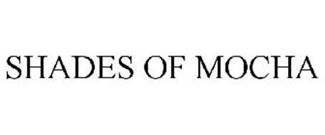 SHADES OF MOCHA