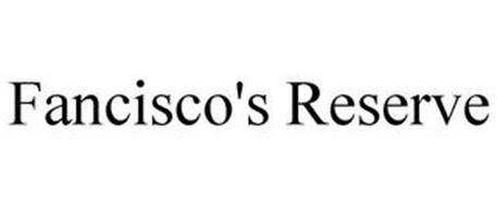 FANCISCO'S RESERVE