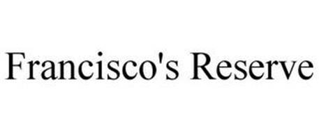 FRANCISCO'S RESERVE