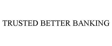 TRUSTED BETTER BANKING