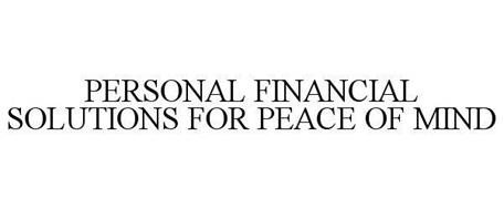 PERSONAL FINANCIAL SOLUTIONS FOR PEACE OF MIND