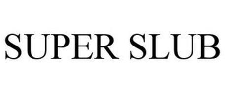 SUPER SLUB