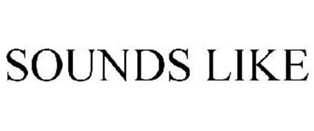 SOUNDS LIKE