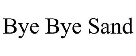 BYE BYE SAND