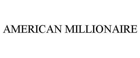 AMERICAN MILLIONAIRE