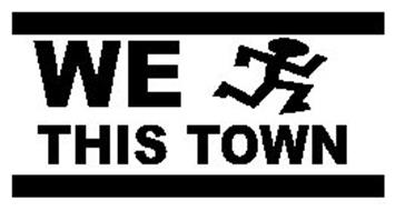 WE THIS TOWN
