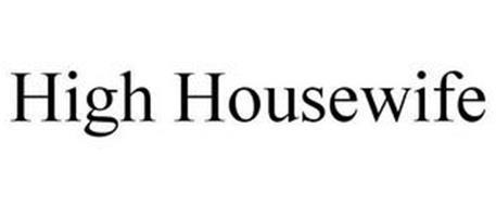 HIGH HOUSEWIFE