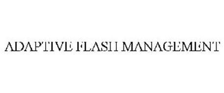 ADAPTIVE FLASH MANAGEMENT