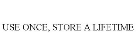 USE ONCE, STORE A LIFETIME