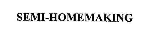 SEMI-HOMEMAKING