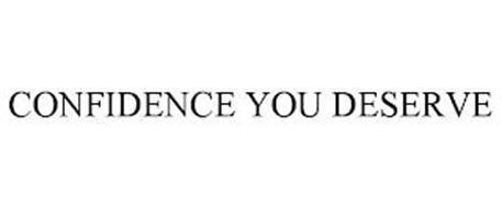 CONFIDENCE YOU DESERVE