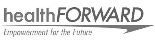 HEALTHFORWARD EMPOWERMENT FOR THE FUTURE