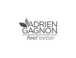 ADRIEN GAGNON FEEL BETTER