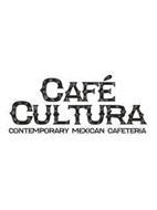 CAFÉ CULTURA CONTEMPORARY MEXICAN CAFETERIA