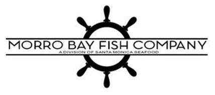 MORRO BAY FISH COMPANY A DIVISION OF SANTA MONICA SEAFOOD