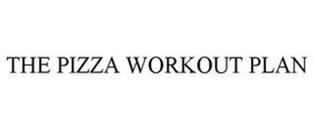 THE PIZZA WORKOUT PLAN
