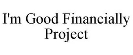 I'M GOOD FINANCIALLY PROJECT