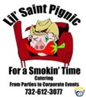 LIL' SAINT PIGNIC FOR A SMOKIN' TIME CATERING FROM PARTIES TO CORPORATE EVENTS 732-612-3077