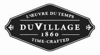 L'OEUVRE DU TEMPS DUVILLAGE 1860 TIME-CRAFTED