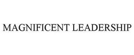 MAGNIFICENT LEADERSHIP