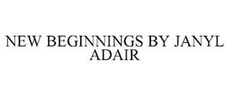 NEW BEGINNINGS BY JANYL ADAIR