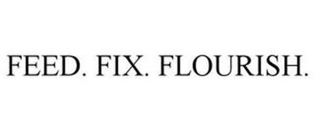 FEED. FIX. FLOURISH.