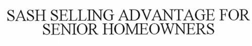 SASH SELLING ADVANTAGE FOR SENIOR HOMEOWNERS