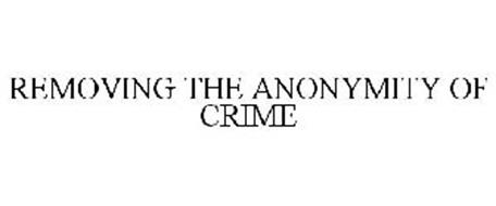 REMOVING THE ANONYMITY OF CRIME