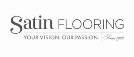 SATIN FLOORING YOUR VISION. OUR PASSION. SINCE 1922