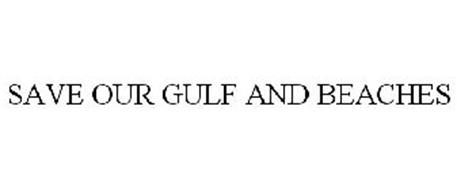 SAVE OUR GULF AND BEACHES