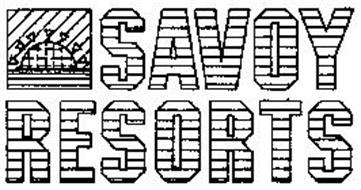 SAVOY RESORTS