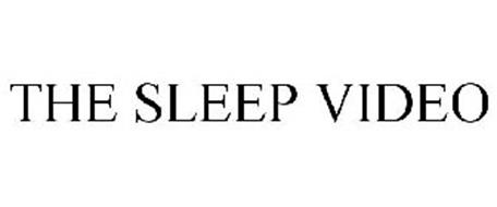 THE SLEEP VIDEO