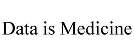 DATA IS MEDICINE