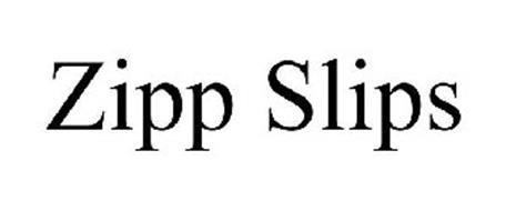 ZIPP SLIPS