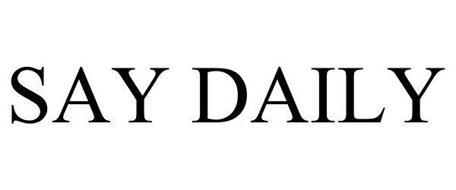 SAY DAILY