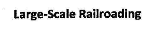 LARGE-SCALE RAILROADING