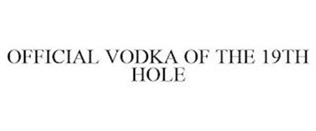 OFFICIAL VODKA OF THE 19TH HOLE