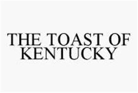 THE TOAST OF KENTUCKY