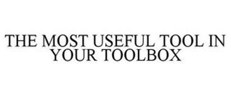THE MOST USEFUL TOOL IN YOUR TOOLBOX