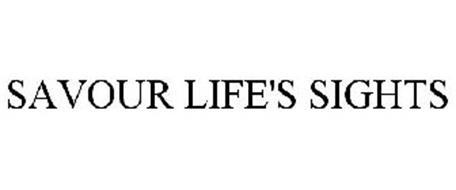SAVOUR LIFE'S SIGHTS