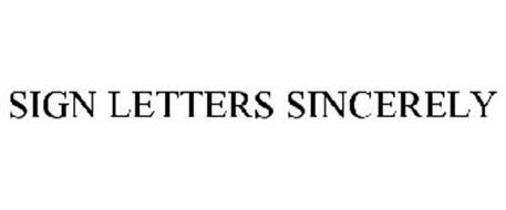 SIGN LETTERS SINCERELY