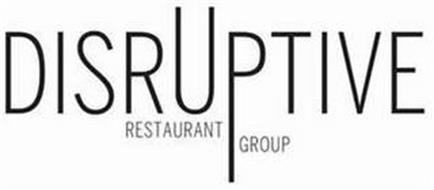 DISRUPTIVE RESTAURANT GROUP