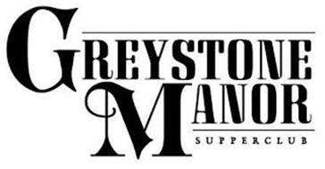 GREYSTONE MANOR SUPPERCLUB