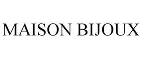 MAISON BIJOUX