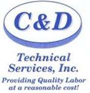C & D TECHNICAL SERVICES, INC. PROVIDING QUALITY LABOR AT A REASONABLE COST!