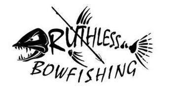 RUTHLESS BOWFISHING