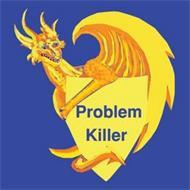 PROBLEM KILLER