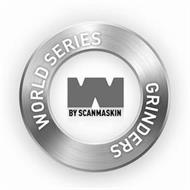 WORLD SERIES GRINDERS W BY SCANMASKIN