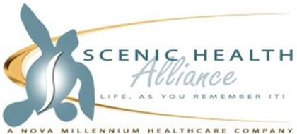 SCENIC HEALTH ALLIANCE LIFE, AS YOU REMEMBER IT! A NOVA MILLENNIUM HEALTHCARE COMPANY
